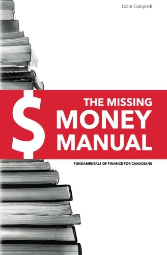 The Missing Money Manual: Fundamentals of Finance for Canadians