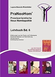 PraNeoHom® Lehrbuch Band 6 - Praxisorientierte Neue Homöopathie: Erfahrungen aus der Praxis und Fallbeispiele, Emotional Release, Einfühlsames Zuhören