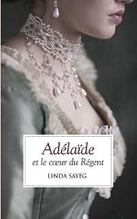 Adélaide et le coeur du Régent, Sayeg, Linda
