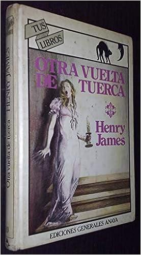 Otra Vuelta De Tuerca Tus Libros Amazon Es James Henry Libros