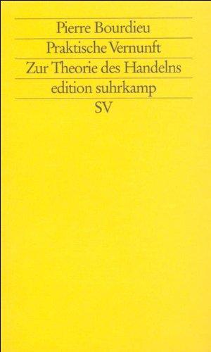 Praktische Vernunft: Zur Theorie des Handelns (edition suhrkamp)