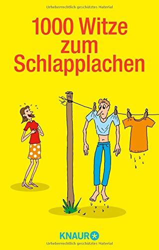 1000 Witze zum Schlapplachen Taschenbuch – 7. März 2011 Dieter F. Wackel Knaur TB 3426507676 2010 bis 2019 n. Chr.