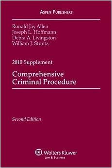 Comprehensive Criminal Procedure 2010 Case Supplement by Ronald Jay Allen (2010-08-17)