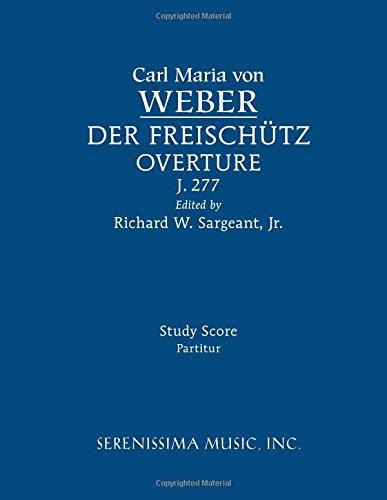 Der Freischutz Overture, J.277: Study score
