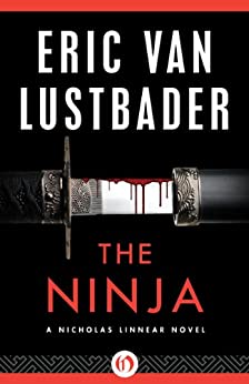 The Ninja (The Nicholas Linnear Series Book 1) by [Lustbader, Eric V]
