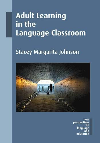 Best-selling Adult Learning the Language Classroom (New Perspectives and Education)