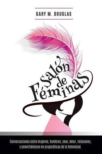 Salon de Feminas - Spanish (Spanish Edition) [Gary M Douglas] (Tapa Blanda)