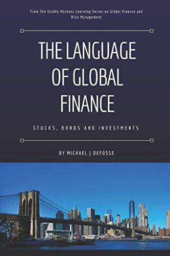The Language of Global Finance: Stocks, Bonds and Investments by Independently published