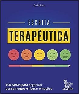 Escrita Terapeutica 100 Cartas para Organizar Pensamentos e ...