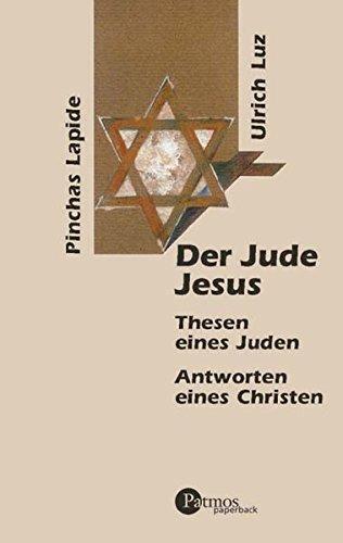 der-jude-jesus-thesen-eines-juden-antworten-eines-christen-patmos-paperback