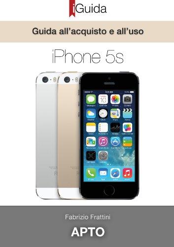 iPhone 5s iGuida - Guida all'acquisto e all'uso (Italian Edition)