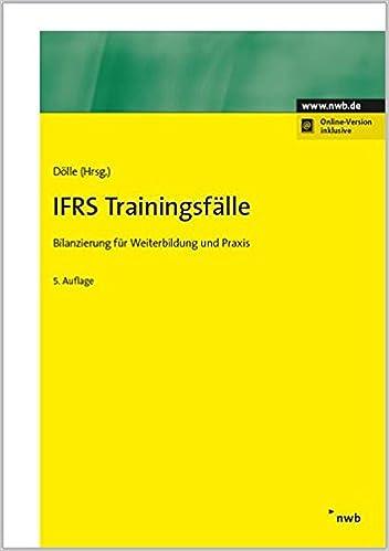Ifrs Trainingsfälle Bilanzierung Für Weiterbildung Und Praxis Nwb