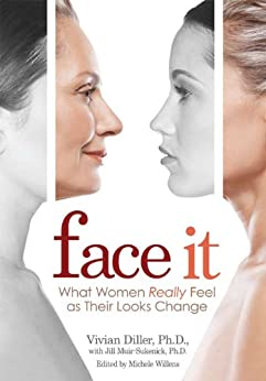 Face It by [Diller Ph.d, Vivian, Jill Muir-Sukenick Ph.D.]