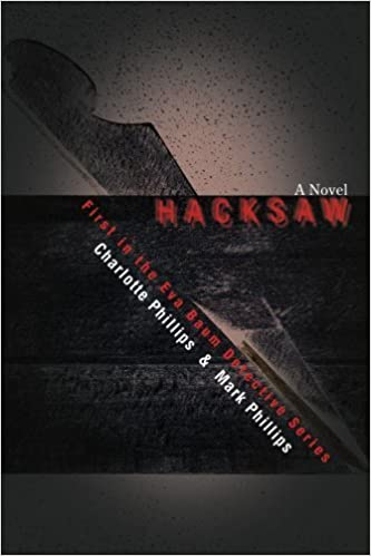 Book Hacksaw: First in the Eva Baum Detective Series by Mark Phillips (2007-10-10)