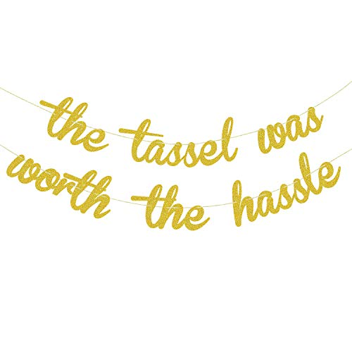 Gold Glitter The Tassel Was Worth The Hassle Banner | Graduation Banner| Graduation/Grad Party Decorations | Grad Party Decor, Seniors High School or Prom ()