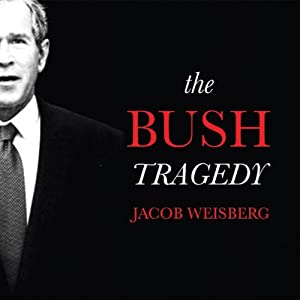 The Bush Tragedy Audiobook