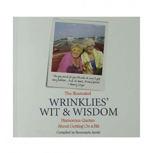 Wrinklies Wit Wisdom Humourous Quotes About Getting on Bit pdf