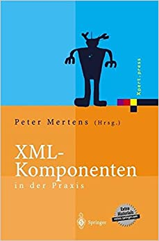 XML-Komponenten in Der Praxis (Xpert.press)