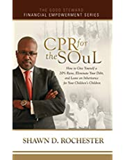 CPR for the SOuL: How to Give Yourself a 20% Raise, Eliminate Your Debt, and Leave an Inheritance for Your Children's Children