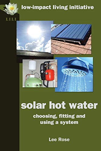 Solar Hot Water: Choosing, Fitting and Using a System