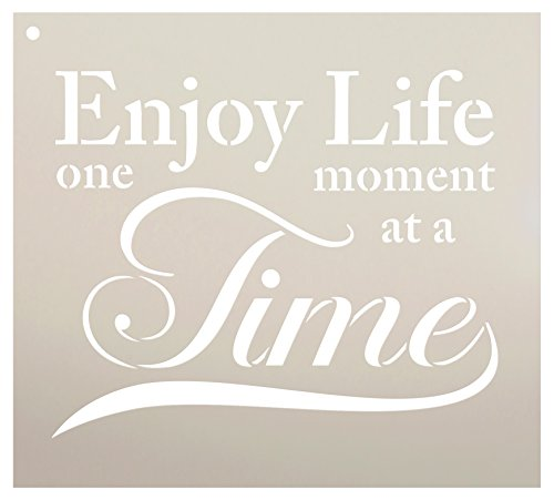 Enjoy Life One Moment At A Time Stencil by StudioR12 | Inspirational Word Art - Reusable Mylar Template | Painting, Chalk, Mixed Media | Wall Art - STCL2333 - SELECT SIZE (13'' x 11'') by Studio R 12