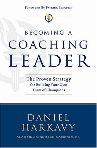 Download Becoming a Coaching Leader: The Proven Strategy for Building Your Own Team of Champions ebook