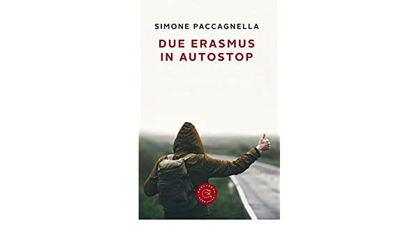 Due erasmus in autostop (Italian Edition) Kindle Edition