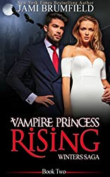 Vampire Princess Rising (Winters Saga Series Book 2)