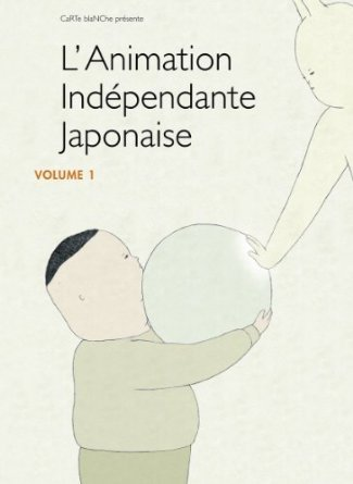 Independent Japanese Animation - Vol. 1 (15 Films) ( BELUGA / SOUGIYA TO INU / 663114 / COLUMBOS / MODERN NO.2 / TATAMP / FUTON / KAPPO / HAND SOAP - Venice Futon