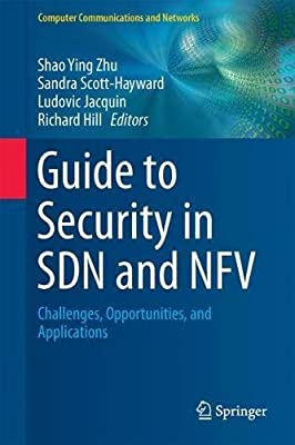 Guide to Security in SDN and NFV: Challenges, Opportunities, and Applications (Computer Communications and Networks)