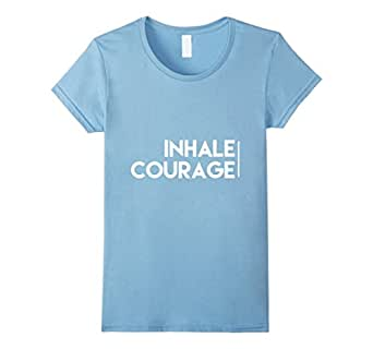 Womens Inhale Courage Exhale Fear T-Shirt Small Baby Blue