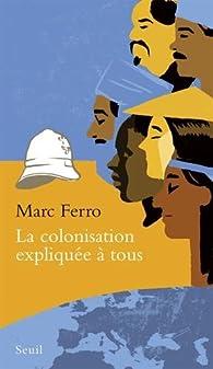 La colonisation expliquée à tous par Marc Ferro