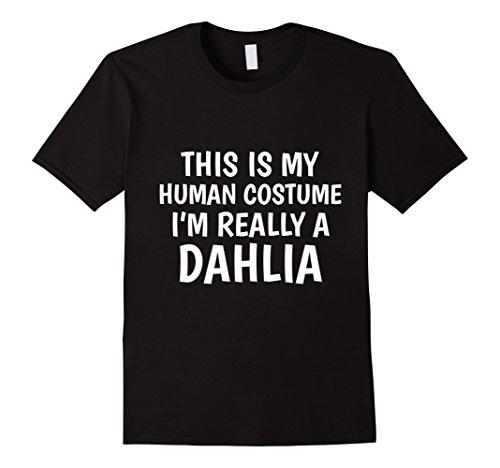 Black Dahlia Costume (Mens This Is My Human Costume I'm Really A Dahlia - T-Shirt Medium Black)