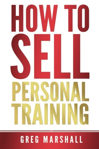 How to Sell Personal Training: Increase Your Income and Clientele