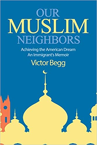 Image result for our muslim neighbor victor begg
