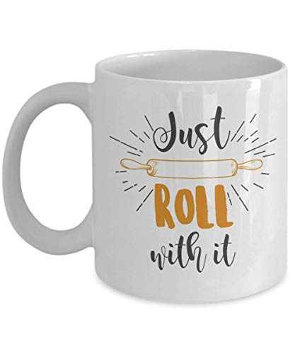 (Just Roll With It Funny Baking Quote Coffee & Tea Gift Mug And Kitchen Tool Present For A Chef, Cook, Patissier Men &)