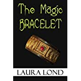 The Magic Bracelet (A Short Story)by Laura Lond