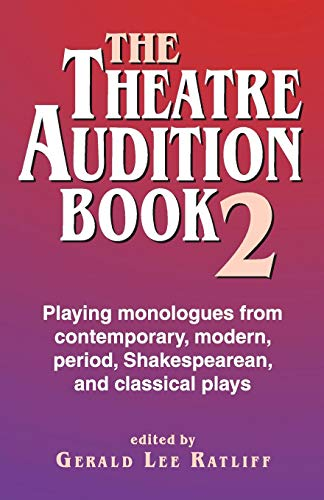 The Theatre Audition Book 2: Playing Monologues from Contemporary, Modern, Period, Shakespeare and Classical Plays