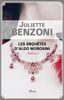 Les enquêtes d'Aldo Morosini, tome 1 par Benzoni