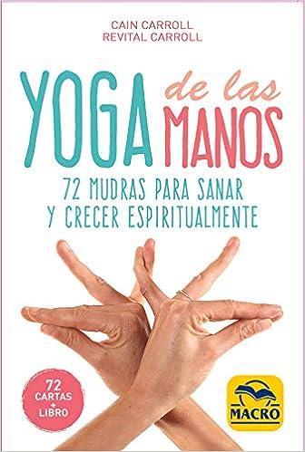 Yoga de las Manos - Cartas: 72 Mudras para sanar y crecer ...