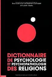 Dictionnaire de psychologie et de psychopathologie des religions