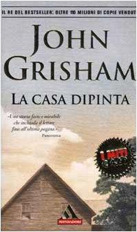 La Casa Dipinta / a Painted House (Italian Edition): John Grisham ...