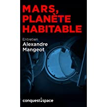 Mars, planète habitable: Entretien avec Alexandre Mangeot (Conquest.Space t. 2) (French Edition)