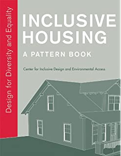 Inclusive Housing: A Pattern Book: Design For Diversity And Equality