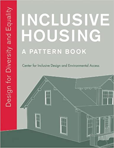Inclusive Housing: A Pattern Book: Design For Diversity And Equality 1st  Edition