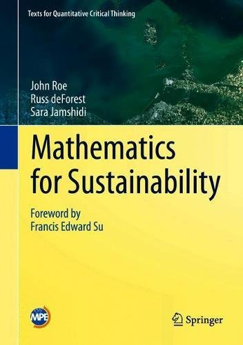 Download Mathematics for Sustainability (Texts for Quantitative Critical Thinking) ebook