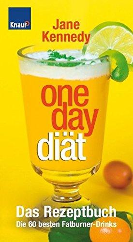One-Day-Diät: Das Rezeptbuch; Die 60 besten Fatburner-Drinks