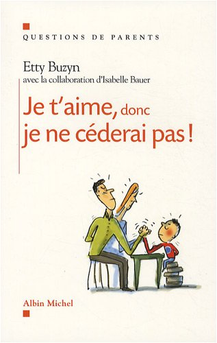 Je T'Aime, Donc Je Ne Cederai Pas ! (Collections Psychologie) (French Edition)