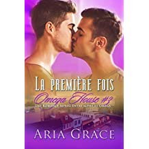La première fois: MPreg Alpha/Omega (Omega House t. 3) (French Edition)