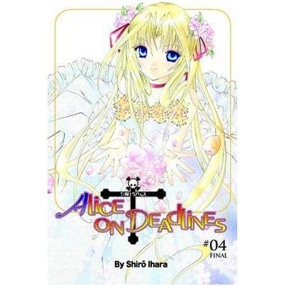 Download [ Alice on Deadlines, Volume 4[ ALICE ON DEADLINES, VOLUME 4 ] By Ihara, Shiro ( Author )Nov-01-2008 Paperback pdf